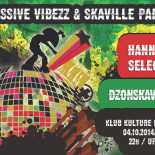 ★  MASSIVE VIBEZZ & SKAVILLE PARTY ★